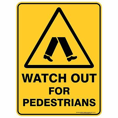Warning Signs -  WATCH OUT FOR PEDESTRIANS