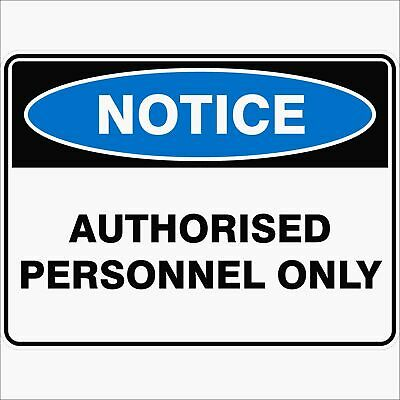 Notice Signs -  AUTHORISED PERSONNEL ONLY
