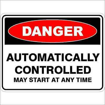 Danger Signs -  AUTOMATICALLY CONTROLLED MAY START AT ANY TIME