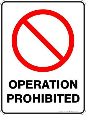 Prohibition Signs -  OPERATION PROHIBITED