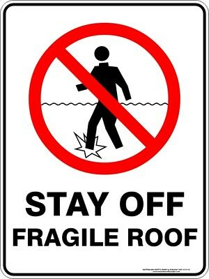 Prohibition Signs -  STAY OFF FRAGILE ROOF
