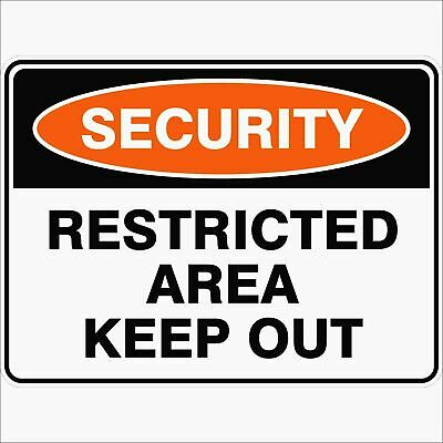 Security Signs -  RESTRICTED AREA KEEP OUT