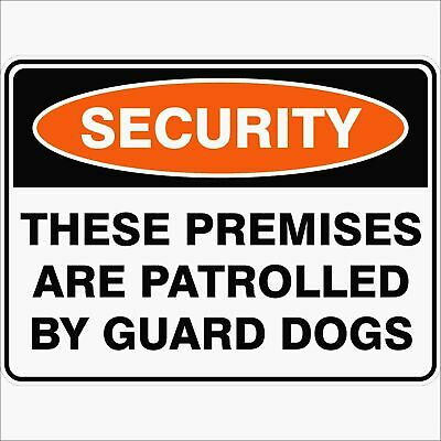 Security Signs -  THESE PREMISES ARE PATROLLED BY GUARD DOGS
