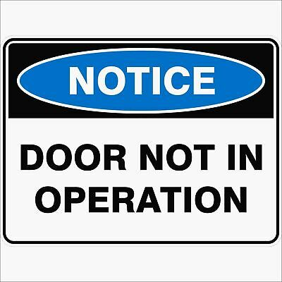 Notice Signs -  DOOR NOT IN OPERATION
