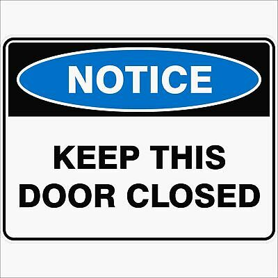 Notice Signs -  KEEP THIS DOOR CLOSED