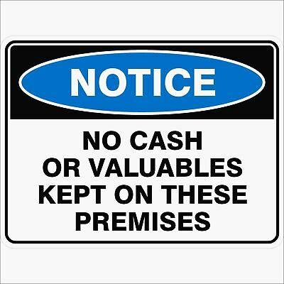 Notice Signs -  NO CASH OR VALUABLES KEPT ON THESE PREMISES