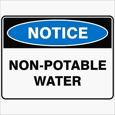 Notice Signs -  NON-POTABLE WATER