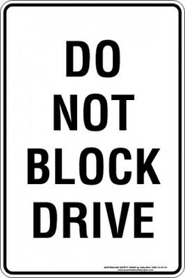 Parking Signs -  DO NOT BLOCK DRIVE