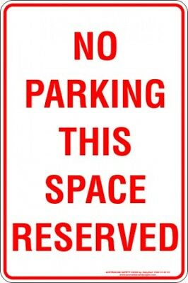 Parking Signs -  NO PARKING THIS SPACE RESERVED