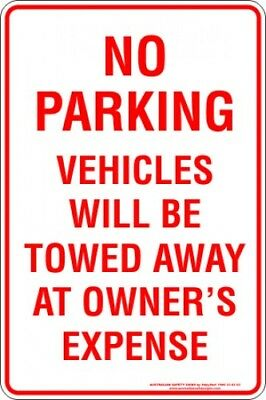 Parking Signs -  NO PARKING VEHICLE WILL BE TOWED AWAY AT OWNERS EXPENSE