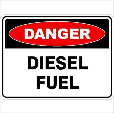 Danger Signs -  DIESEL FUEL
