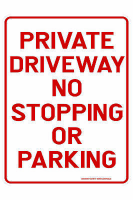 Parking Signs -  PRIVATE DRIVEWAY NO STOPPING OR PARKING