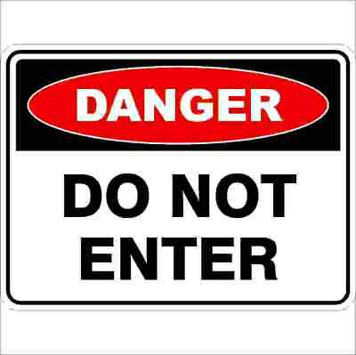 Danger Signs -  DO NOT ENTER