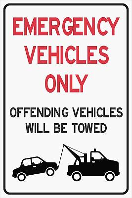 Parking Signs -  EMERGENCY VEHICLES ONLY - OFFENDING VEHICLES WILL BE TOWED