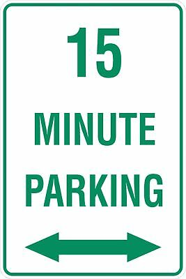 Parking Signs -  15 MINUTE PARKING