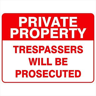 Security Signs -  PRIVATE PROPERTY TRESPASSERS WILL BE PROSECUTED