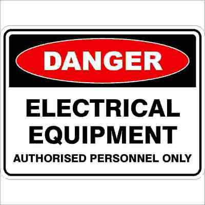 Danger Signs -  ELECTRICAL EQUIPMENT AUTHORISED PERSONNEL ONLY