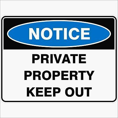 Notice Signs -  PRIVATE PROPERTY KEEP OUT