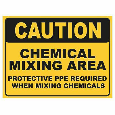 Warning Signs -  CHEMICAL MIXING AREA PROTECTIVE PPE REQUIRED