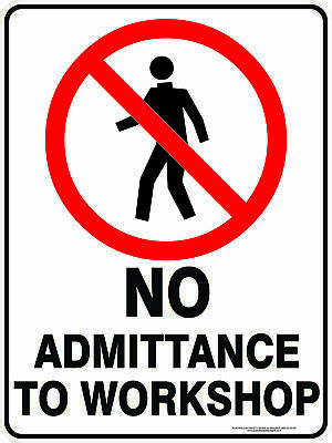 Prohibition Signs -  NO ADMITTANCE TO WORKSHOP