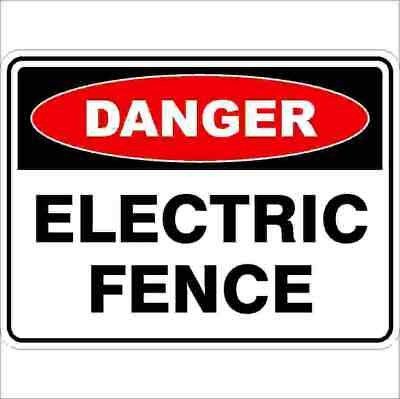 Danger Signs -  ELECTRIC FENCE
