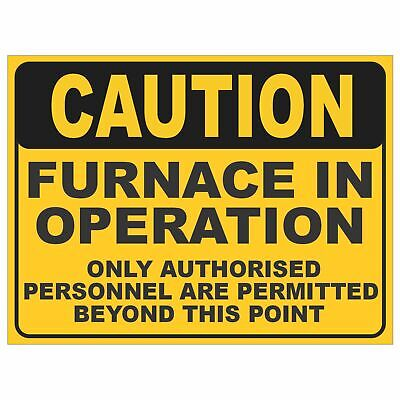 Warning Signs -  FURNACE IN OPERATION