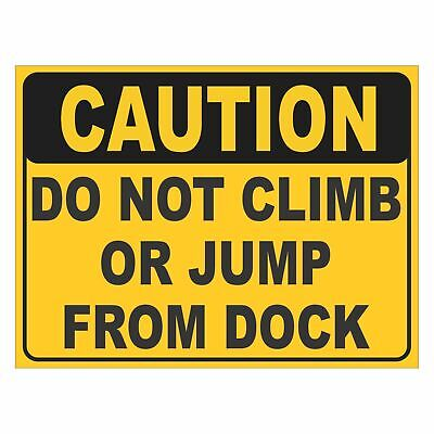 Warning Signs -  DO NOT CLIMB OR JUMP FROM DOCK