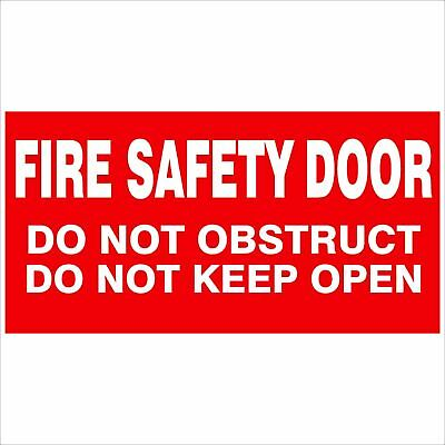 Fire Safety Signs -  FIRE SAFETY DOOR DO NOT OBSTRUCT DO NOT KEEP OPEN 350