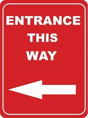 Traffic Signs -  ENTRANCE THIS WAY