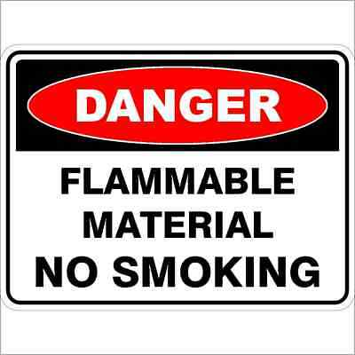 Danger Signs -  FLAMMABLE MATERIAL NO SMOKING