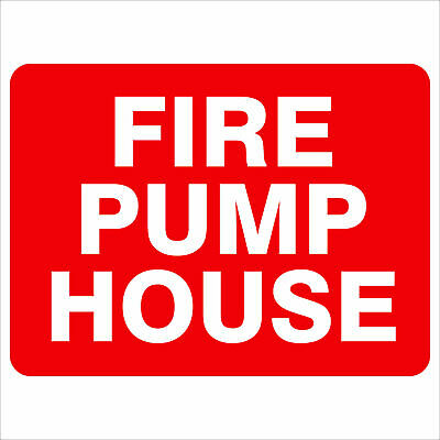 Fire Safety Signs -  FIRE PUMP HOUSE