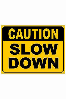 Traffic Signs -  CAUTION SLOW DOWN