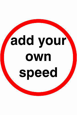 Traffic Signs -  SPEED LIMIT CUSTOM