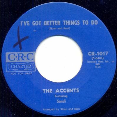 """""""7""""-The Accents-I've Got Better Things To Do~64 pop garage prod.by SLOAN BARRI!!"""