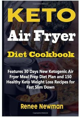 Keto Air Fryer Diet Cookbook: Features 30 Days New Ketogenic Paperback r