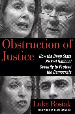 Obstruction of Justice:How the Deep State by Luke Rosiak Hardcover-New