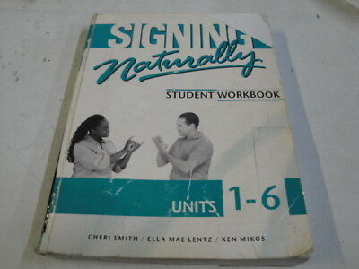 B4009 Student Work Book: Signing Naturally : Student Workbook, Units 1-6 1
