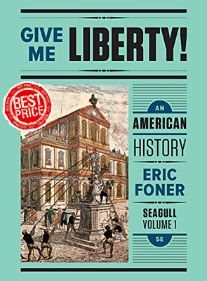 Give Me Liberty!: An American History 5th Edition By Eric Foner [PDF] Fast Deliv