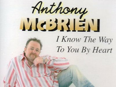 ANTHONY McBRIEN - I KNOW THE WAY TO YOU BY HEART - CD