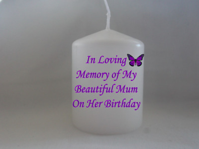 Unique Memorial In Loving Memory of Mum On her Birthday Candle Memorial Candle
