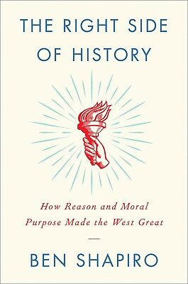 The Right Side of History: How Reason and Moral Purpose Made (2019, Hardcover)