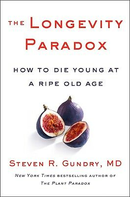 The Longevity Paradox: How to Die Young at a Ripe Old Age (2019, Hardcover)