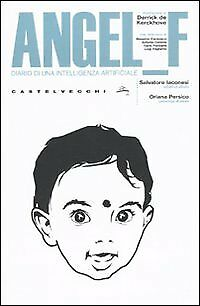 Angel F. Diario di una intelligenza artificiale - [Castelvecchi]