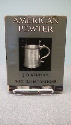 American Pewter By J.b. Kerfoot, 1924 Edition