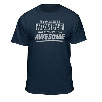 Teelocity It's Hard to Be Humble When You're This Awesome Graphic T-Shirt Navy