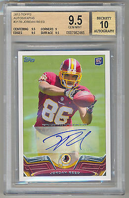 2013 Topps Autographs #317B JORDAN REED RC Variation Auto B BGS 9.5/10 POP 1/1 !