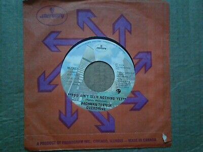 "Bachman-Turner Overdrive - You Ain't Seen Nothing Yet / Free Wheelin- 7"" single"