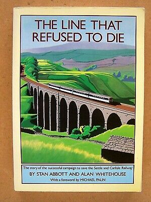 """""""THE LINE THAT REFUSED TO DIE."""" S&C Railway Book."""