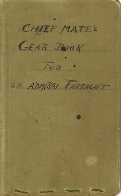 Chief Mate's Gear Book for S S Admiral Farragut Steamships