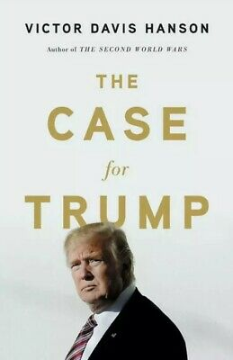 The Case for Trump By Victor Davis Hanson Hardcover- NEW
